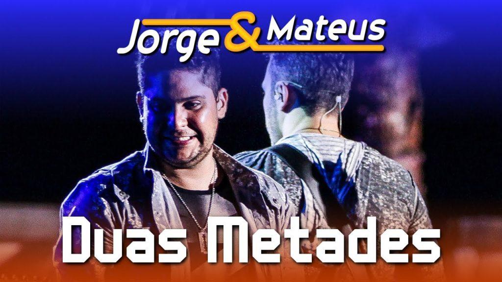 Baixar Jorge & Mateus - Duas Metades
