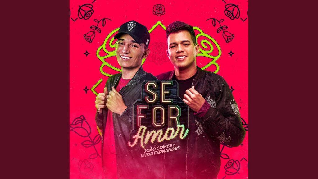Baixar Se For Amor - João Gomes e Vitor Fernandes em MP3