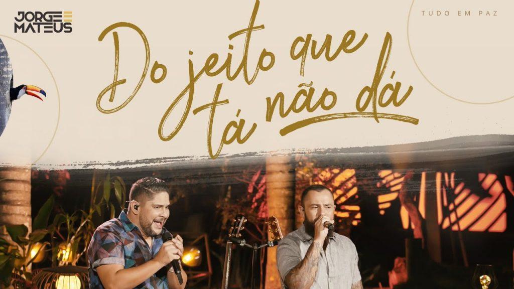 Baixar Do Jeito Que Tá Não Dá - Jorge & Mateus em MP3