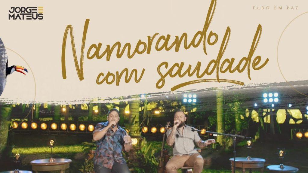 Baixar Namorando com Saudade - Jorge & Mateus em MP3