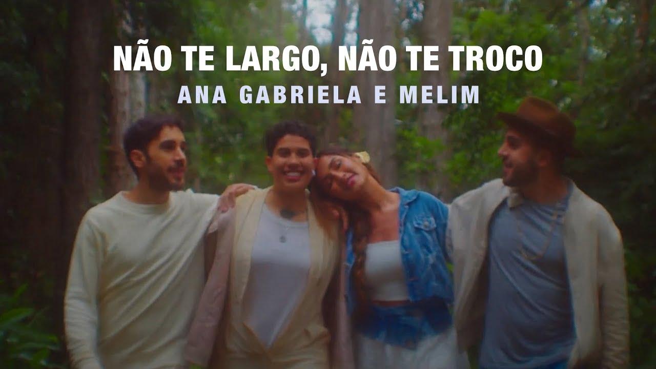 Baixar Não te largo, Não te troco - Ana Gabriela e Melim