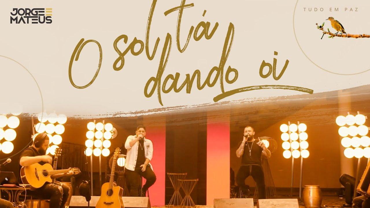 Baixar O Sol Tá Dando Oi - Jorge & Mateus em MP3