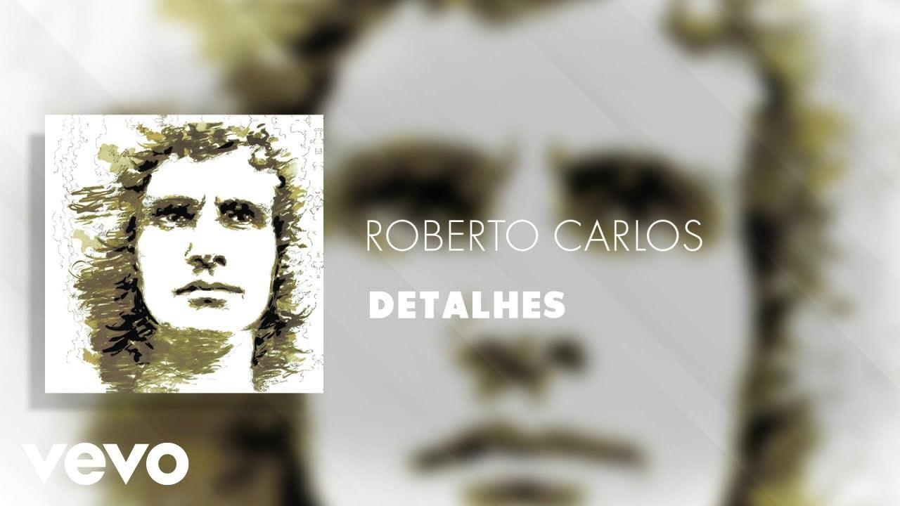 Baixar Roberto Carlos - Detalhes em MP3