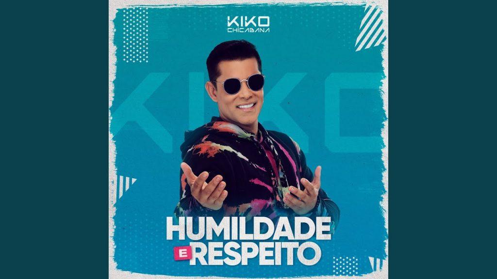 Baixar Humildade e Respeito - Kiko Chicabana em MP3