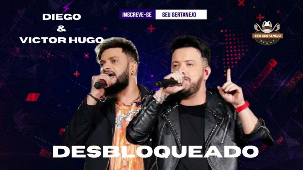 Baixar Desbloqueado - Diego & Victor Hugo